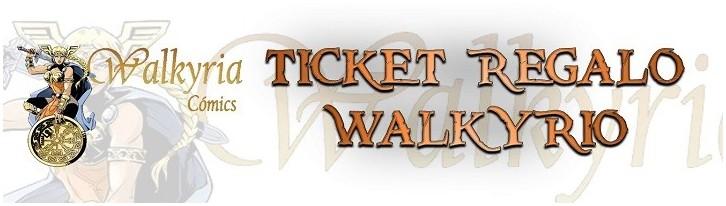 Ticket Regalo Walkyrio